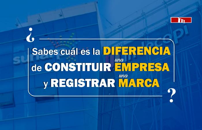 """Conoce La Diferencia Legal Entre """"Constituir Una Empresa"""" Y """"Registrar Una Marca"""""""
